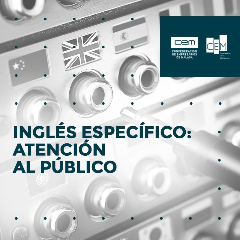 INGLÉS ESPECÍFICO: ATENCIÓN AL PÚBLICO